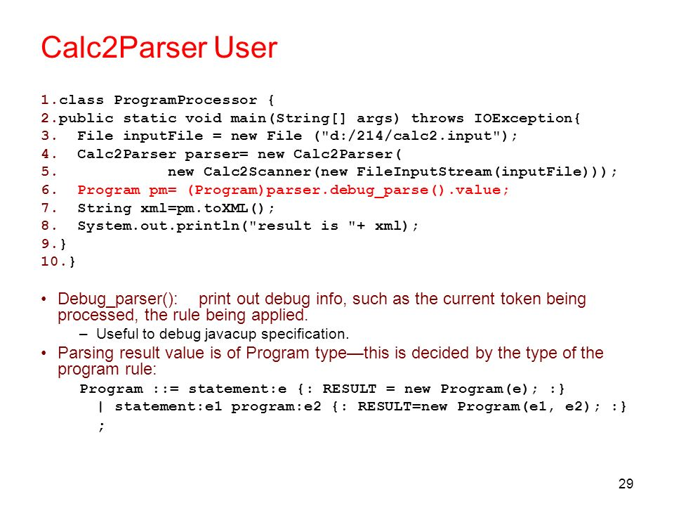 Calc2Parser User class ProgramProcessor { public static void main(String[] args) throws IOException{